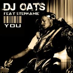You (feat. Stephanie) - Stephanie, DJ Oats