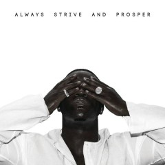 ALWAYS STRIVE AND PROSPER - A$AP Ferg