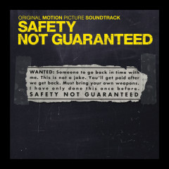 Safety Not Guaranteed (Original Motion Picture Soundtrack) - Various Artists