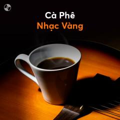 Cà Phê Nhạc Vàng - Various Artists