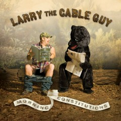 Morning Constitutions (U.S Version) - Larry the Cable Guy