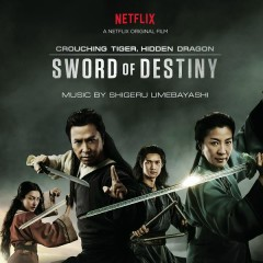 Crouching Tiger, Hidden Dragon: Sword of Destiny (Music from the Netflix Movie) - Shigeru Umebayashi