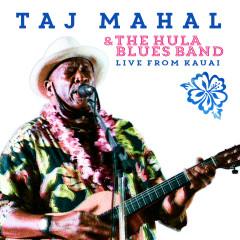 Taj Mahal & the Hula Blues Band: Live from Kauai - Taj Mahal, The Hula Blues Band