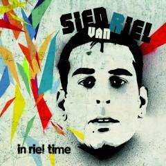 In Riel Time (Mixed by Sied van Riel) - Sied van Riel