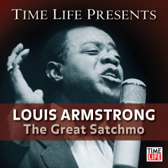 Time Life Presents: Louis Armstrong - The Great Satchmo - Louis Armstrong