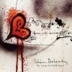 Last Of The English Roses - Peter Doherty