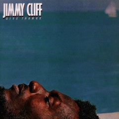 Give Thanx - Jimmy Cliff