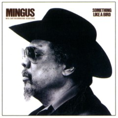 Something Like A Bird - Charles Mingus