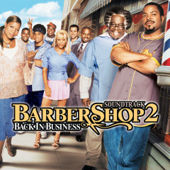 Barbershop 2: Back In Business (Original Motion Picture Soundtrack) - Various Artists