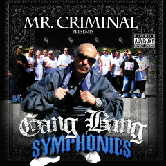 Mr. Criminal Presents: Gang Bang Symphonies - Various Artists