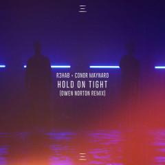 Hold On Tight (Owen Norton Remix) - R3hab, Conor Maynard