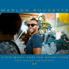 Everybody Feeling Something (EP) - Marlon Roudette, K Stewart