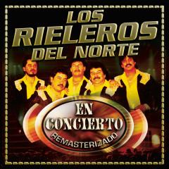 En Concierto - Los Rieleros Del Norte