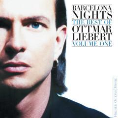 Barcelona Nights: The Best Of Ottmar Liebert Volume One - Ottmar Liebert