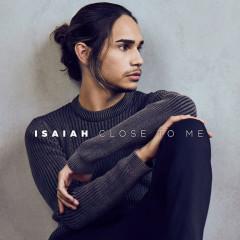 Close To Me (Single) - Isaiah