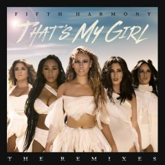 That's My Girl (Remixes) - Fifth Harmony