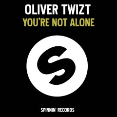 You're Not Alone - Oliver Twizt