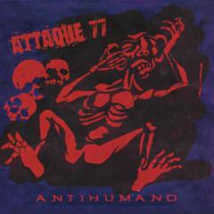 Antihumano - Attaque 77