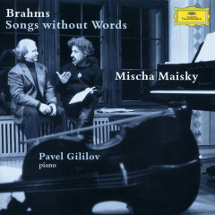 Brahms: Songs without Words - Mischa Maisky, Pavel Gililov