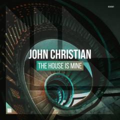 The House Is Mine (Single) - John Christian