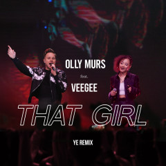 That Girl (Ye Remix) - Olly Murs, Veegee