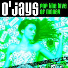 For The Love Of Money (Funky House Remix) - The O'Jays