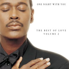 One Night With You: The Best Of Love, Volume 2 - Luther Vandross