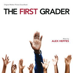 The First Grader (Original Motion Picture Soundtrack) - Alex Heffes