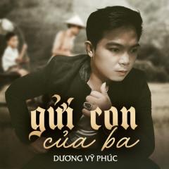 Gửi Con Của Ba (Single) - Dương Vỹ Phúc