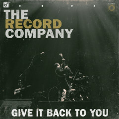 Give It Back To You - The Record Company