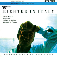 Richter in Italy. Schumann: Papillons, Piano Sonata No. 2 & Carnival of Vienna - Sviatoslav Richter