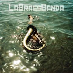 Übersee - LaBrassBanda