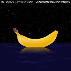 La Quietud del Movimiento - Meteoros, Javiera Mena