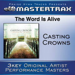 The Word Is Alive [Performance Tracks] - Casting Crowns