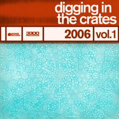Digging In The Crates: 2006 Vol. 1 - Various Artists