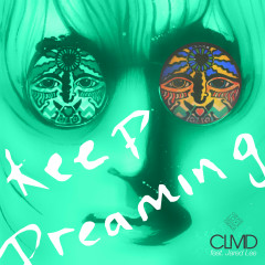 Keep Dreaming (Remixes) - CLMD, Jared Lee