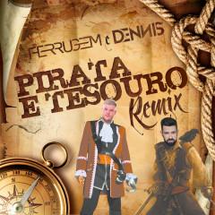 Pirata e tesouro (Dennis DJ Remix) - Dennis DJ, Ferrugem