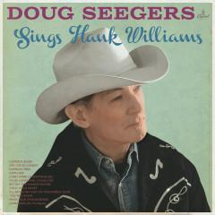 Sings Hank Williams - Doug Seegers