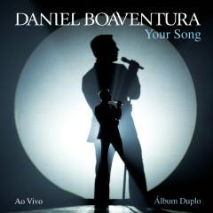 Your Song (Ao Vivo) [Deluxe] - Daniel Boaventura