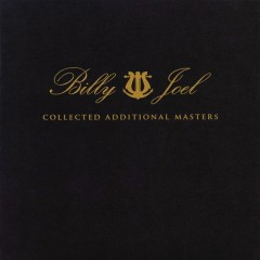 Collected Additional Masters - Billy Joel