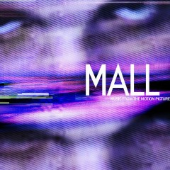 MALL (Music From The Motion Picture) - Chester Bennington, Dave Farrell, Joe Hahn, Mike Shinoda, Alec Puro