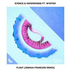 Float (Joshua Francois Remix)