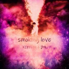 Smoking Love (Single) - Kifflux
