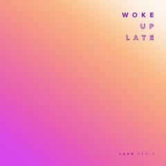 Woke Up Late (Lash Remix) - Drax Project