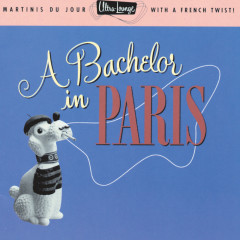Ultra-Lounge: A Bachelor In Paris - Various Artists