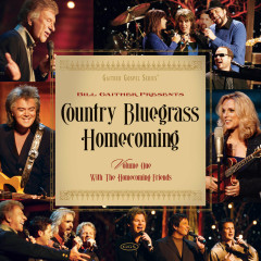 Country Bluegrass Homecoming Vol. 1 - Bill & Gloria Gaither