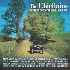 Further Down The Old Plank Road - The Chieftains