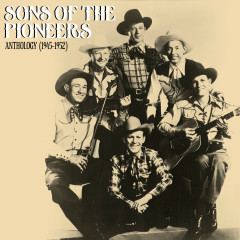 Anthology (1945-1952) - Sons Of The Pioneers