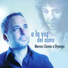 Marcos Llunas Canta a Dyango: A la Voz del Alma - Luis Enrique, Dyango, Jean Paul Strauss, Marcos Llunas