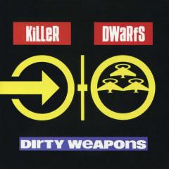 Dirty Weapons - Killer Dwarfs